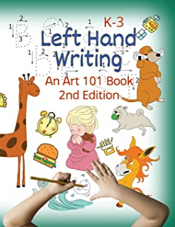 Left Hand Writing, An Art 101 Book, 2nd Edition: With modified Neat font and added Dance font and new line-arts. Trace letters and words, Learn ... & creative mind (Handwriting For Lefties)