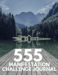 555 Manifestation Challenge Journal: Relaxing Mountain View - Manifesting Workbook with 5 Rounds of the 555 Challenge