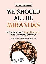 Chelsea Fairless, F: We Should All Be Mirandas