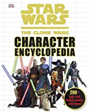 Star Wars: The Clone Wars Character Encyclopedia: 200-Plus Jedi, Sith, Droids, Aliens, and More!