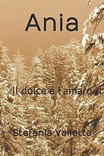 Ania: Il dolce e l'amaro