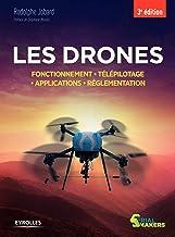 Livres Les drones: Fonctionnement. Télépilotage. Applications. Réglementation PDF