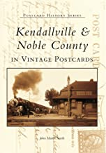 Kendallville & Noble County in Vintage Postcards (Postcard History)