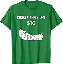Broken Arm Story - Funny Injury Recovery T-Shirt