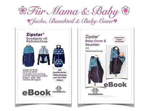 Zipstar Sweatjacke, Bauchteil und Baby-Cover für Mama & Baby Jacke mit ausführlicher VIDEO-Nähanleitung [Download]