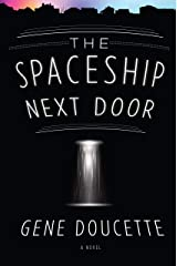 The Spaceship Next Door Kindle Edition