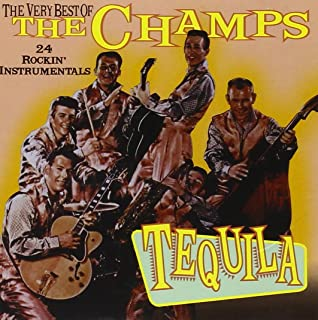 Very Best Of The Champs Tequila