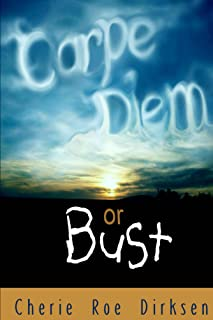 Carpe Diem or Bust