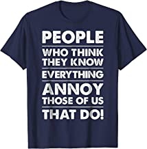 People Who Think They Know Everything T shirt Sarcastic Men