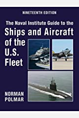 The Naval Institute Guide to Ships and Aircraft of the U.S. Fleet, 19th Edition (Naval Institute Guide to the Ships & Aircraft of the U.S. Fleet) Hardcover