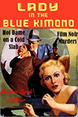 Lady in the Blue Kimono: Film Noir Murders Kindle Edition