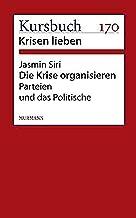 Die Krise organisieren: Parteien und das Politische (German Edition)