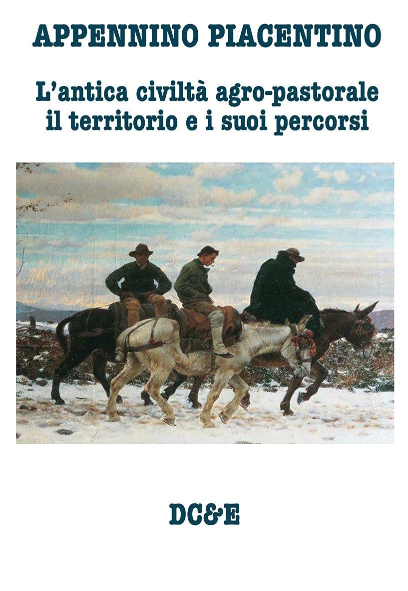 それによって自体迷信APPENNINO PIACENTINO: L'antica civiltà agro-pastorale, il territorio e i suoi percorsi (Italian Edition)