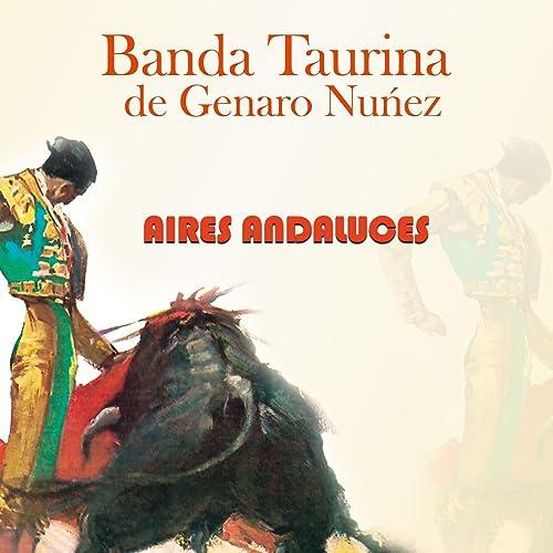 Aires Andaluces de Banda Taurina De Genaro Nuñez en Amazon ...