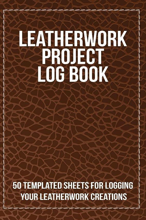 トロリー決定する変化Leatherwork Project Log Book: 50 templated sheets for logging your leatherwork creations