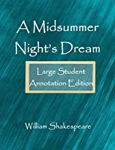 A Midsummer Night's Dream: Large Student Annotation Edition: Formatted with wide spacing, wide margins and extra pages for your own notes and responses (Write on Shakespeare)