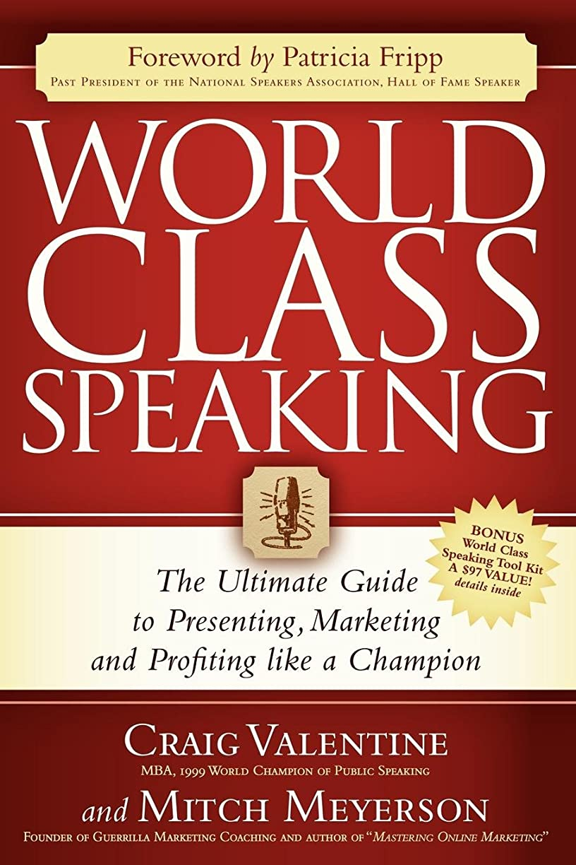 ベット禁止除去World Class Speaking: The Ultimate Guide to Presenting, Marketing and Profiting Like a Champion (English Edition)