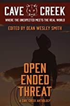 Open Ended Threat: A Cave Creen Anthology (Cave Creek)