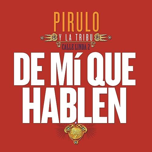 Amazon.com: De Mí Que Hablen: Pirulo y la Tribu: MP3 Downloads