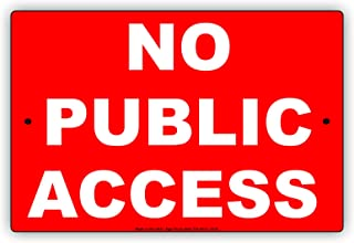 No Public Access Entry Admission Private Restriction Caution Warning Notice Aluminum Metal Tin 8