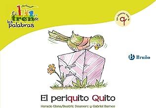 El periquito Quito: Un cuento con la Q (Castellano - A