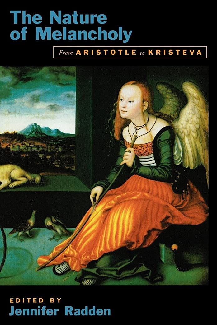 伝記何もないラボThe Nature of Melancholy: From Aristotle to Kristeva