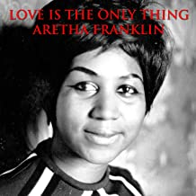 Best love is the only thing aretha franklin Reviews