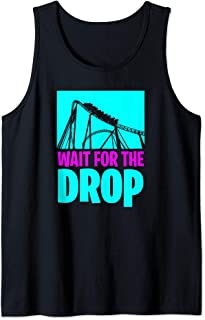 Wait for the Drop - Great gift for roller coaster enthusiast Tank Top