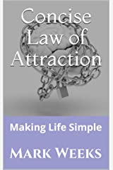 Concise Law of Attraction: Making Life Simple (The #URConqueror Collection Book 1) Kindle Edition