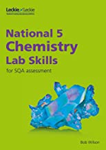 Lab Skills for SQA Assessment – National 5 Chemistry Lab Skills for New 2019 Exams: Learn the Skills of Scientific Inquiry