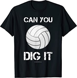 Can You Dig It Shirt - Funny Volleyball Player Gift T-Shirts