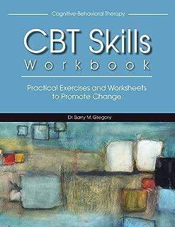 Cognitive-Behavioral Therapy Skills Workbook