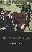 Os Dentes do Tigre: Série Arsène Lupin - livro 7 (Portuguese Edition)