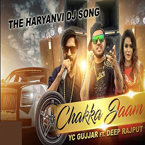 Chakka Jaam (feat  Deep Rajput) by YC Gujjar on Amazon Music