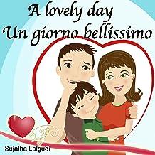 Kids Valentine book: A Lovely day. Un giorno bellissimo: Libri per bambini (Bilingual Edition) English Italian picture book for children. Bilingual Italian ... for children Vol. 14) (Italian Edition)
