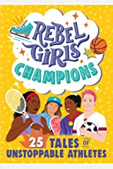 Rebel Girls Champions: 25 Tales of Unstoppable Athletes (Rebel Girls Minis) Kindle Edition