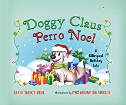 Doggy Claus / Perro Noel: A Bilingual Holiday Tale (Spanish Edition)