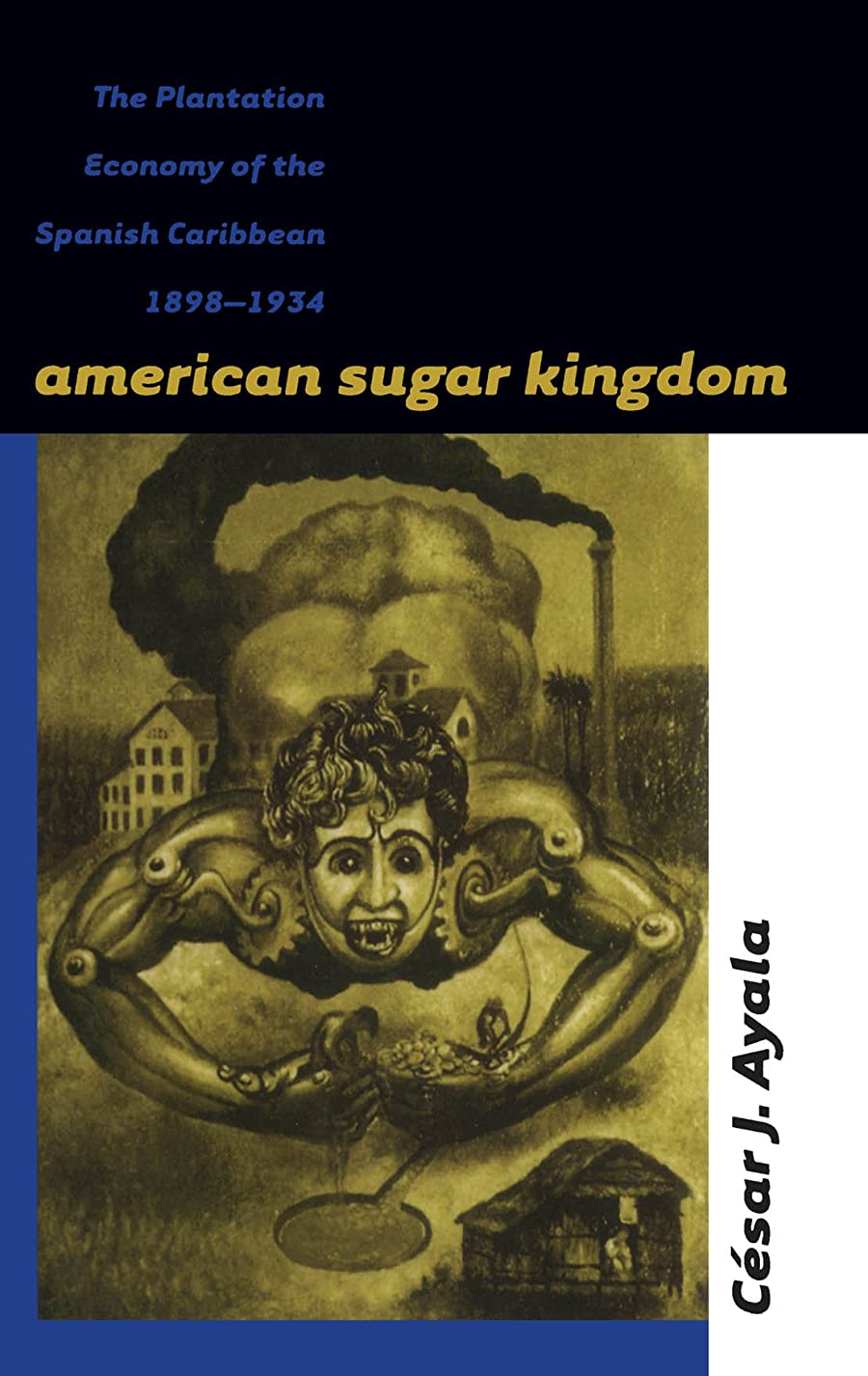 パース流産フロントAmerican Sugar Kingdom: The Plantation Economy of the Spanish Caribbean, 1898-1934