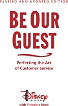 Be Our Guest: Revised and Updated Edition: Perfecting the Art of Customer Service (The Disney Institute Leadership Series) (English Edition)