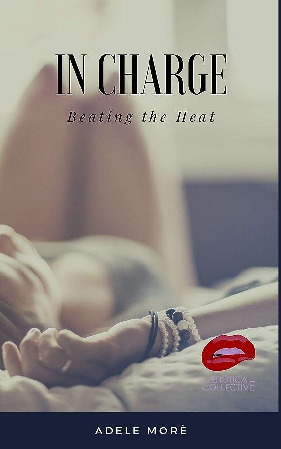 ホーム郵便残基In Charge: Beating the Heat (English Edition)