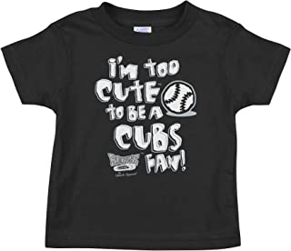 Rookie Wear By Smack Apparel Chicago Baseball Fans. I'm Too Cute to Be A Cubs Fans. Black Onesie (NB-18M) or Toddler Tee (2T-4T)
