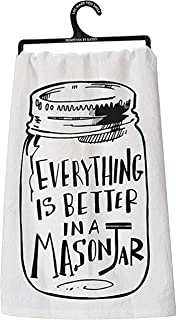 Primitives by Kathy Tea Towel - Everything Is Better in a Mason Jar,White