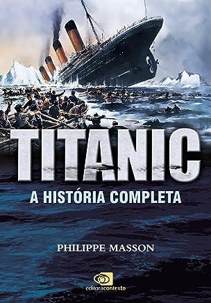 Titanic. A História Completa