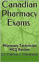 Canadian Pharmacy Exams - Pharmacy Technician MCQ Review 2019: PEBC Pharmacy Technician Exam