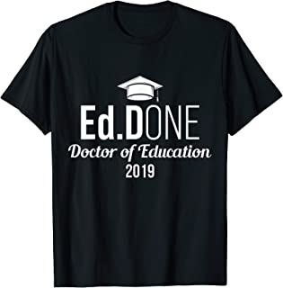 EdD Doctor of Education Ed.D Done 2019 Doctorate Graduation T-Shirt