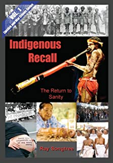 Indigenous Recall (Vol. 1, Lipstick and War Crimes Series): The Return to Sanity