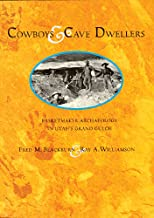 Cowboys and Cave Dwellers: Basketmaker Archaeology of Utah's Grand Gulch