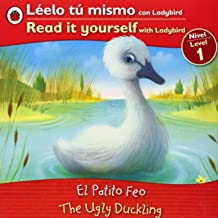 The Ugly Duckling/ El patito feo: Bilingual Fairy Tales (Level 1) (Leelo tu mismo con Ladybird / Read it Yourself with Ladybird) (Spanish Edition)
