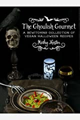 The Ghoulish Gourmet: A Bewitching Collection of Vegan Halloween Recipes Kindle Edition