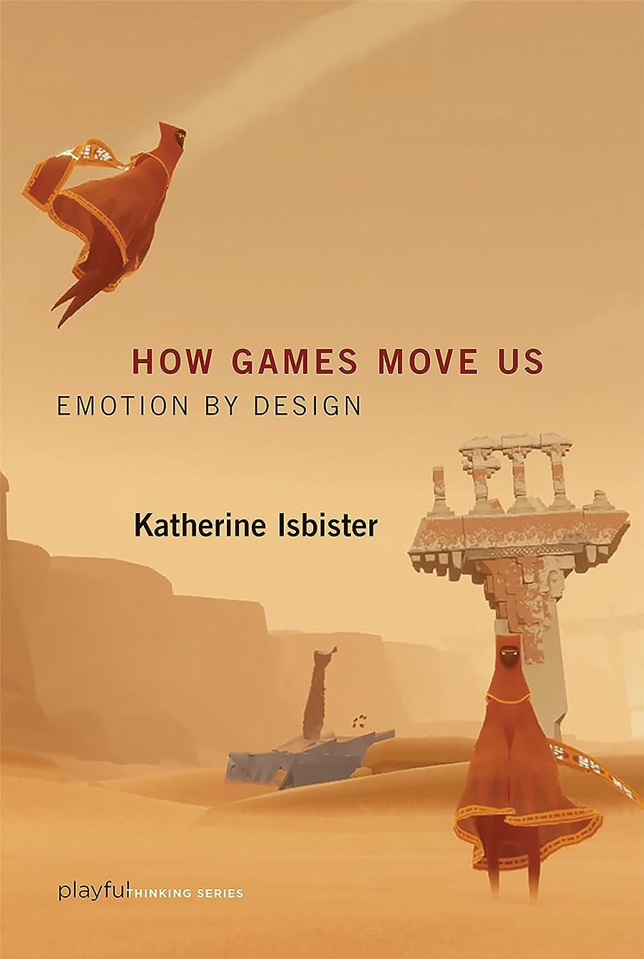 サーバント宇宙飛行士放置How Games Move Us: Emotion by Design (Playful Thinking) (English Edition)